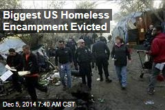 Biggest US Homeless Encampment Evicted