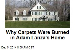 Why Carpets Were Burned in Adam Lanza's Home