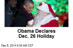 Obama Declares Dec. 26 Holiday