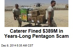 Caterer Fined $389M in Years-Long Pentagon Scam