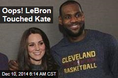 Oops! LeBron Touched Kate