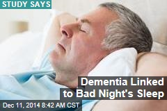 Dementia Linked to Bad Night's Sleep