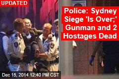Police: Sydney Siege 'Is Over;' Gunman and 2 Hostages Dead