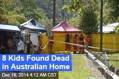 8 Kids Found Dead in Australian Home