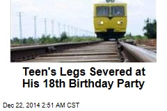 Teen's Legs Severed at His 18th Birthday Party