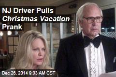 NJ Driver Pulls Christmas Vacation Prank
