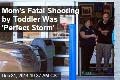 Mom's Fatal Shooting by Toddler Was 'Perfect Storm'