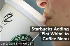 Starbucks Adding 'Flat White' to Coffee Menu
