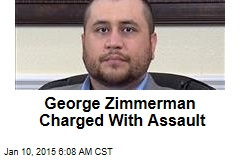 George Zimmerman Charged With Assault