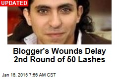 Blogger's Wounds Delay 2nd Round of 50 Lashes