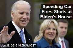 Speeding Car Fires Shots at Biden's House
