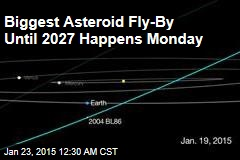 Biggest Asteroid Fly-By Until 2027 Happens Monday