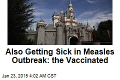 Also Getting Sick in Measles Outbreak: the Vaccinated
