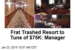 Frat Trashed Resort to Tune of $75K: Manager