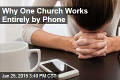Why One Church Works Entirely by Phone