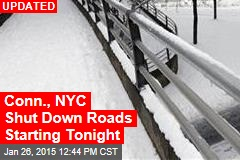 Conn., NYC Shut Down Roads Starting Tonight