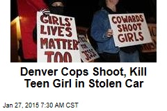 Denver Cops Shoot, Kill Teen Girl in Stolen Car
