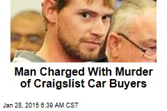 Man Charged With Murder of Craigslist Car Buyers