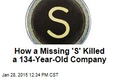 How a Missing 'S' Killed a 134-Year-Old Company