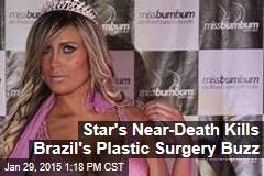 Star's Near-Death Kills Brazil's Plastic Surgery Buzz