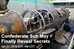 Confederate Sub May Finally Reveal Secrets