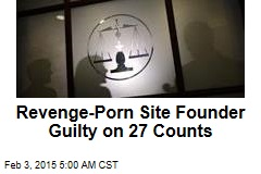 Revenge-Porn Site Founder Guilty on 27 Counts
