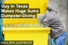 Guy in Texas Makes Huge Sums Dumpster-Diving
