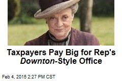 Taxpayers Pay Big for Rep's Downton- Style Office