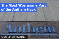 The Most Worrisome Part of the Anthem Hack
