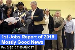 1st Jobs Report of 2015: Mostly Good News
