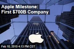 Apple Milestone: First $700B Company