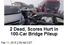 2 Dead, Scores Hurt in 100-Car Bridge Pileup