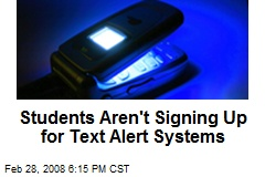 Students Aren't Signing Up for Text Alert Systems