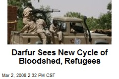 Darfur Sees New Cycle of Bloodshed, Refugees