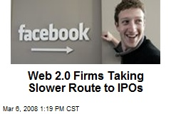 Web 2.0 Firms Taking Slower Route to IPOs