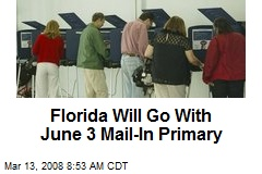 Florida Will Go With June 3 Mail-In Primary