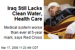 Iraq Still Lacks Clean Water, Health Care