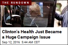 Clinton's Health Just Became a Huge Campaign Issue
