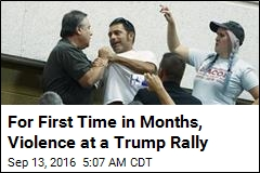 For First Time in Months, Violence at a Trump Rally