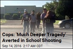 Cops: 'Much Deeper Tragedy' Averted in School Shooting