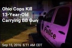 Ohio Cops Kill 13-Year-Old Carrying BB Gun