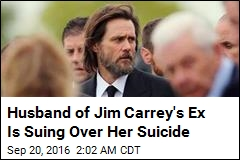 Husband of Jim Carrey's Ex Is Suing Over Her Suicide