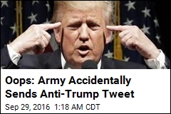 Oops: Army Accidentally Sends Anti-Trump Tweet