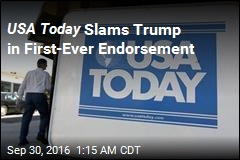 USA Today Slams Trump in First-Ever Endorsement