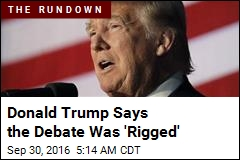 Donald Trump Says the Debate Was 'Rigged'