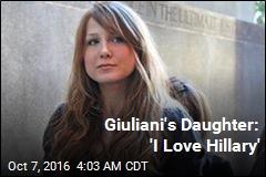 Giuliani's Daughter: 'I Love Hillary'