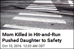 Mom Killed in Hit-and-Run Pushed Daughter to Safety