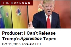 Producer: I Can't Release Trump Apprentice Tapes