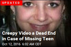 Creepy Video a Dead End in Case of Missing Teen