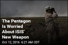 The Pentagon Is Worried About ISIS' New Weapon